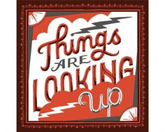 Things are Looking Up   Mary Kate McDevitt • Hand Lettering and Illustration