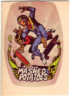 Google Image Result for http://3.bp.blogspot.com/-rhUF6MkePJ8/Thr82QgWphI/AAAAAAAADbU/Hq_KnnEEG3w/s1600/mashed-potatoes.jpg #skate