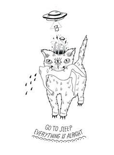 Go to sleep, everything is alright #blood #13 #woman #cat #illustration #bw #ufo