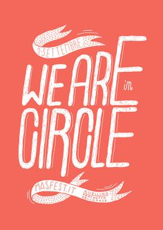 W E A R E I N C I R C L E demone #lettering #demone #design #graphic #poster #circle #hand