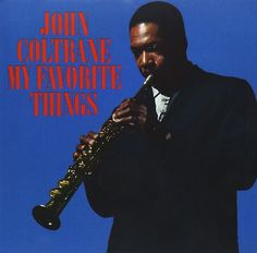 John Contrane - My Favorite Things, Loring Eutemey