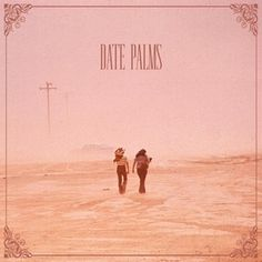 Date Palms: The Dusted Sessions | Album Reviews | Pitchfork #album #palms #date #cover #art #music