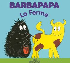 barbapapa_ferme.jpg 400×360 pixels #illustration #children