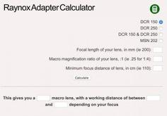 Raynox Adapter Macro Photography Calculator. #photoandtips #photographycalculator #photocalculator #weddingphotocalculator #photographercalculator #astrocalculator #macrocalculator #diffractioncalculator #depthoffieldcalculator #microcalculator #spotstarscalculator #timelapsecalculator #businesscalculator #milkywaycalculator #goldenhourcalculator #stackcalculator #closeupcalculator #reverselanscalculator #raynoxcalculator #moonexposurecalculator #sunsetcalculator #sunrisecalculator #studiocalculator #panoramacalculator #photographytips #photography101 #learnphotography #photographybasics