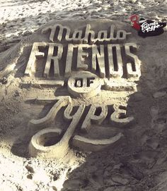 Matthew Tapia – Friends of Type 05 #handmade #sand #friendsoftype