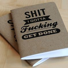 Shit I Gotta Fucking Get Done Notebooks - Cool Material #typography