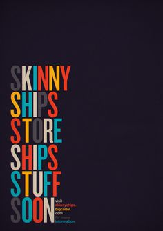 MSCED: Stupid Skinny Ships Shameless Self-promotional Stunt! #design #graphic #poster #typography