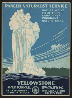 Yellowstone National Park, Ranger Naturalist Service | created by the Works Project Administration, 1938