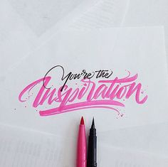 You're the Inspiration #typography #hand lettering