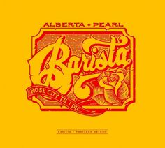 All sizes | Barista - Rose City Til I Die | Flickr - Photo Sharing! #type #peter #brett #logo