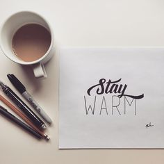 """Stay Warm"" #warm #drawn #stay #hand #typography"