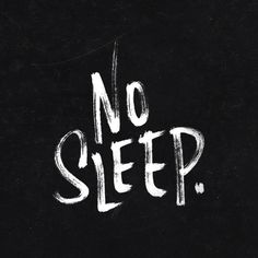No Sleep. — 100 Days Project by Knucklebones Design Co.
