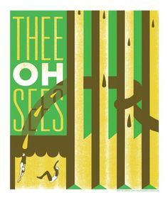 GigPosters.com - Thee Oh Sees #gig #print #idiot #thee #or #screen #sees #poster #genius #oh