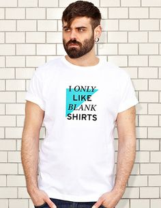 I ONLY LIKE BLANK SHIRTS - white t-shirt - men | NATRI - Shirt Label