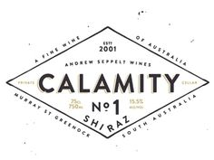 Dribbble - Calamity No.1 Shiraz by CJ Rhodes