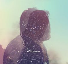 'YOU'niverse ✦ #universe #multiple #fairytale #mystic #exposure #oneoneness #love #cosmic