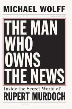 The Man Who Owns the News #cover #editorial #book