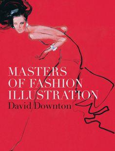 masters of fashion illustration david downton #downton #book #cover #illustration #fashion #david