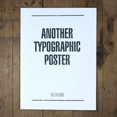 Another Typographic Poster - anthonyoram #type #print #irony #screen