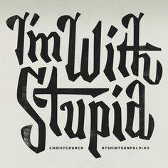 I'm with Stupid #im #design #stupid #custom #type #with #typography