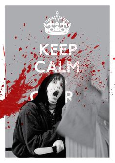 Cuando mantener la calma no es suficiente Keep Calm Bloody Hell on the Behance Network #poster #film #the shining #horror #keep #calm #and #