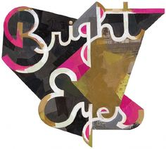 Bright Eyes SXSW - Darren Booth Hand-lettering & Illustration #type