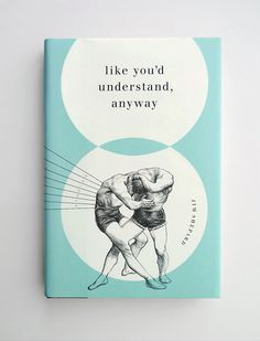 Jason Booher, book cover, like you'd understand anyway, illustration, wrestling, diagram
