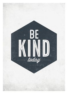 Be Kind today #prints #quote #design #neuegraphic #art #typography