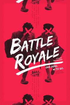 youmightfindyourself:Battle Royale Re Covered Film Poster Contest Winner: Keorattana Luangrathajasombat #royale #battle