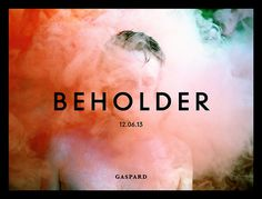 BEHOLDER #gallery #smoke #beholder #exhibition #brand #ad #gaspard