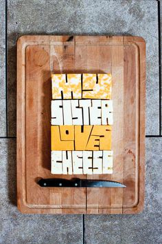 My Sister Lovers Cheese #lettering #cheese #fruit #type #typography