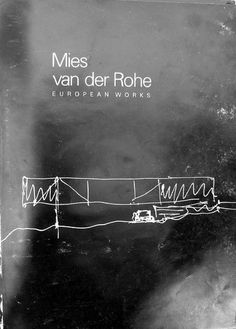 Google Afbeeldingen resultaat voor http://ervanmaulana.files.wordpress.com/2008/10/architectural monographs mies van der rohe european works #design #graphic #architecture #minimal #mies #cartel