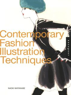 contemporary fashion illustration techniques watanabe naoki #fashion #illustration #book