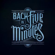 Back in 5 Minutes 2Typography Exhibition on Typography Served #typography