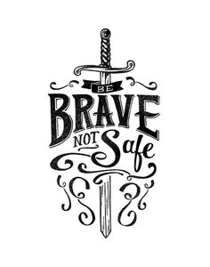 Brave Not Safe Black & White Print by quietboystudio #lettering #script #typography