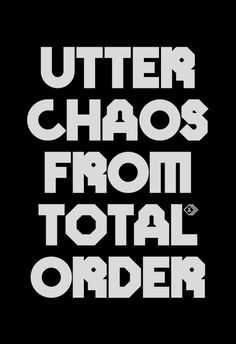 Utter Chaos #type