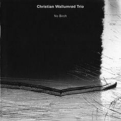 Images for Christian Wallumrød Trio - No Birch #album #univers #minimalism #cover #monochrome #ecm #records