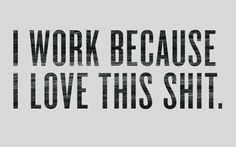 FFFFOUND! | I Work Because I Love This Shit | The Donut Project #design #graphic #typography