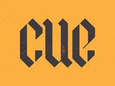 CUE – Blackletter Exlploration by Matt Erickson