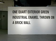 Lawrence Weiner - One Quart Exterior Green Industrial Enamel Thrown On a Brick Wall #brutalist #brutalism