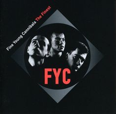 936full fine young cannibals finest .jpg (931×918) #music #fyc #disc