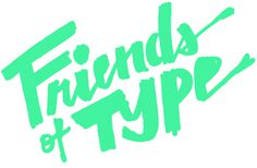 Friends of Type | Erik Marinovich #typography #type #hand drawn