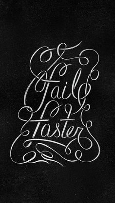 Fail Faster #lettering #script #apple #faster #design #retro #fail #iphone #vintage #poster #type #wallpaper #typography