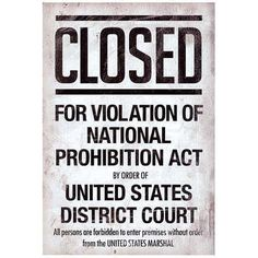 prohibition act closed sign notice poster.jpg (400×400) #sign #beer #vintage #prohibition