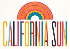 California Sun #sun #color #bold #record #colorful #music #fun #colour #california #typography