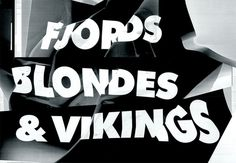 Fjords, Blondes & Vikings #type #distorted