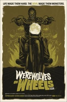 Mondo: The Archive | Phantom City Creative - Werewolves On Wheels, 2011 #poster