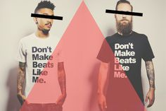 Don't Make Beats Like Me T-shirt (ChurchofBeats.Tumblr.com)