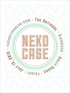 Neko Case Poster #print #design #collateral #poster #type #typography