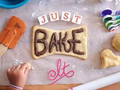 "Just ""Bake"" It"
